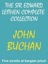 THE SIR EDWARD LEITHEN COMPLETE COLLECTION - John Buchan