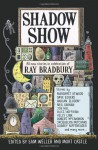 Shadow Show: All-New Stories in Celebration of Ray Bradbury - Margaret Atwood, Neil Gaiman, Jacquelyn Mitchard, David Morrell, Harlan Ellison, Ray Bradbury, Julia Keller, Bayo Ojikutu, Charles Yu, Jay Bonansinga, Lee Martin, John Maclay, Joe Hill, Bonnie Jo Campbell, John McNally, Dan Chaon, Kelly Link, Ramsey Campbell, Thomas F. Mon