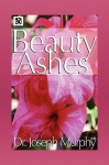 Beauty for Ashes - Joseph Murphy