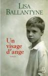 Un visage d'ange (ROMAN) (French Edition) - Lisa Ballantyne, Anne-Sylvie Homassel