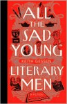 All the Sad Young Literary Men - Keith Gessen