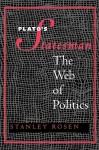 "Plato's ""Statesman"": The Web of Politics - Stanley Rosen"