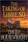 The Taking of Libbie, SD - David Housewright