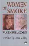 Women Of Smoke: Latin American Women In Literature & Life - Marjorie Agosín