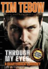 Through My Eyes: A Quarterback's Journey, Young Reader's Edition - Tim Tebow