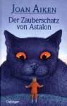 Der Zauberschatz von Astalon - Joan Aiken