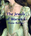 The Jewels of Warwick (The Yorkist Saga) - Diana Rubino