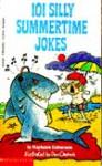 One Hundred Silly Summertime Jokes - Stephanie Calmenson