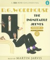 The Inimitable Jeeves - P.G. Wodehouse, Neville Teller, Martin Jarvis