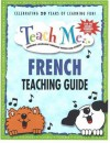 Teach Me French: Teaching Guide - Judy Mahoney