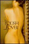 The Polish Lover - Anthony Weller