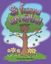 Si Fuera un Arbol = If I Were a Tree - Dona Herweck Rice