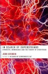 In Search of Superstrings: Symmetry, Membranes and the Theory of Everything - John Gribbin