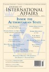Inside the Authoritarian State (Fall/Winter 2011) (Journal of International Affairs) - Journal of International Affairs (Columbia), Mohamed ElBaradei, Wei Jingsheng, B. R. Myers, Sean Turnell, Oleg Manaev, Alastair Smith, Teresa Wright, Ivan Krastev, Eusebio Mujal-Leon