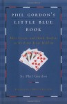 Phil Gordon's Little Blue Book: More Lessons and Hand Analysis in No Limit Texas Hold'em - Phil Gordon, Chris Ferguson