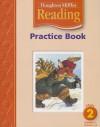 Houghton Mifflin Reading, Volume 1: Grade 2: Practice Book - Houghton Mifflin Company, Robert Byrd, Greta Buchart, Dianne Cassidy, Julie Durell, James G. Hale, Betsy James, Karne Schmidt, Steve Snider, Jackie Snider