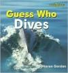 Guess Who Dives - Sharon Gordon