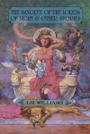 The Banquet of the Lords of Night and Other Stories - Liz Williams, Tom Kidd
