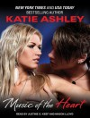 Music of the Heart - Katie Ashley, Justine O. Keef