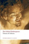The Oxford Shakespeare: Timon of Athens (Oxford World's Classics;The Oxford Shakespeare) - John Jowett, William Shakespeare