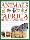 The Illustrated Encyclopedia of Animals of Africa, Britain and Europe - Tom Jackson, Michael Chinery