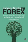 Kathleen Brooks on Forex: A simple approach to trading forex using fundamental and technical analysis - Kathleen Brooks