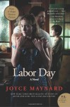 Labor Day: A Novel - Joyce Maynard