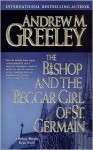 The Bishop and the Beggar Girl of St. Germain: A Bishop Blackie Ryan Novel - Andrew M. Greeley