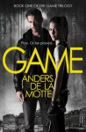 Game (The Game Trilogy, Book 1) - Anders de la Motte