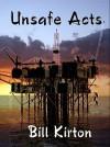 Unsafe Acts - Bill Kirton