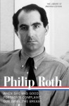 Novels 1967-1972: When She Was Good / Portnoy's Complaint / Our Gang / The Breast - Philip Roth, Ross Miller