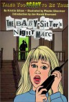 The Baby-Sitter's Nightmare: Tales Too Scary to Be True - Kristin Gilson, Phoebe Gloeckner, Jan Harold Brunvand