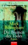 Die Blumen des Todes - Mark Billingham, Isabella Bruckmaier