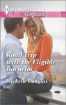Road Trip with the Eligible Bachelor (Harlequin Romance) - Michelle Douglas