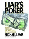 Liar's Poker: Rising Through the Wreckage on Wall Street (Audio) - Michael Lewis