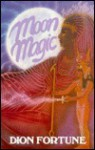 Moon Magic - Dion Fortune
