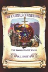 The Journals of Underwich: Book One: The Tomb of Lost Souls - R.L. Smith