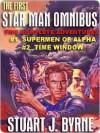 The First Star Man Omnibus - Stuart J. Byrne