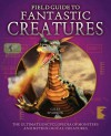 Field Guide to Fantastic Creatures - Giles Sparrow