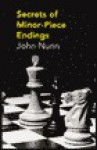Secrets of Minor-Piece Endings (Batsford Chess Library) - John Nunn