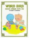 Word Bird Makes Words With Pig - Jane Belk Moncure