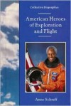 American Heroes of Exploration and Flight - Anne Schraff