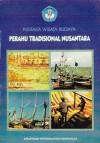 Perahu Tradisional Nusantara: Tinjauan melalui Bentuk dan Fungsi - Haris Sukendar