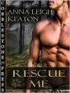 Rescue Me - Anna Leigh Keaton