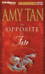 Opposite of Fate, The - Amy Tan
