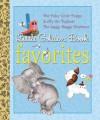Little Golden Book Favorites #1 - Janette Sebring Lowrey, Gertrude Crampton, Kathryn Jackson, Byron Jackson, Gustaf Tenggren, Tibor Gergely