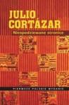 Niespodziewane stronice - Julio Cortázar