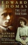Edward Thomas: The Last Four Years - Eleanor Farjeon