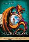 Drachenglanz (Die Feuerreiter Seiner Majestät, #4) - Naomi Novik