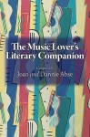 The Music Lover's Literary Companion - Joan Abse, Dannie Abse